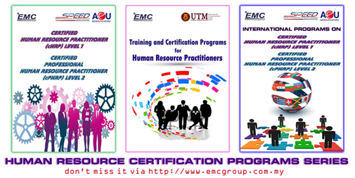 Human Resource Certification for Human Resource Practitioners from EMC Group of Companies, Malaysia.